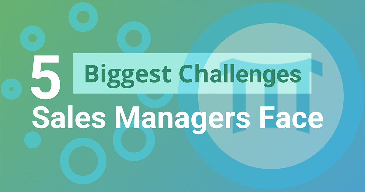 The Biggest Challenges Sales Managers Face