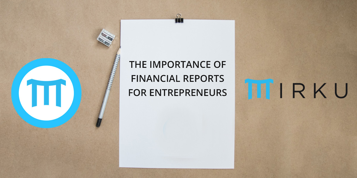 The Importance Of Financial Reports For Entrepreneurs